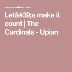 Let's make it count    The Cardinals - Upian