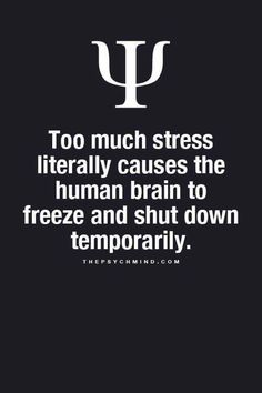 No one wants their brain to freeze and temporarily shut down. I think it's best to find ways manage your stress.