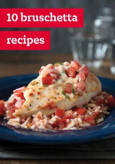 10 Bruschetta Recipes – From party-starting appetizers to pizza, chicken and pasta dishes, we've got recipes for every occasion! Click here to find all 10.