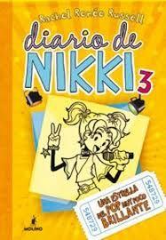 diario de NIKKI: UNA ESTRELLA DE POP MUY POCO BRILLANTE. Vol.: 3. Escritora: Rachel Reneé Russel. Editorial: MOLINO