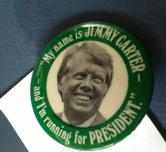My name is Jimmy Carter and I'm running for President button.