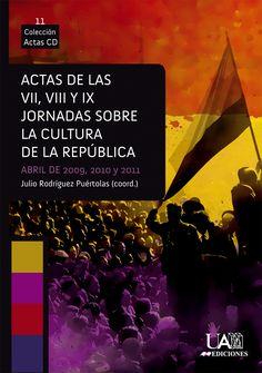 Actas de las VII, VIII y IX Jornadas sobre la cultura de la República [Recurso electrónico] : abril de 2009, 2010 y 2011 / Julio Rodríguez Puértolas (coord.). Madrid : Ediciones UAM, D.L. 2015