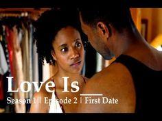 Love Is__ |  Season 1| Episode 2 | First  (RECAP)