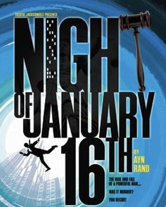 The Night of January 16th by Ayn Rand - the second full play i ever did as a lead and I loved it!