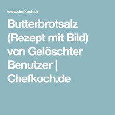 Butterbrotsalz (Rezept mit Bild) von Gelöschter Benutzer | Chefkoch.de
