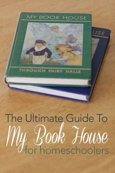 The Ultimate Guide to My Book House For Homeschoolers