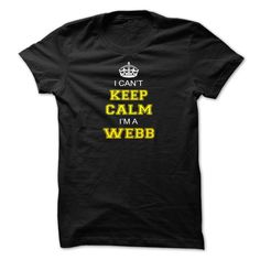 [Top tshirt name ideas] I cant keep calm Im A WEBB  Free Shirt design  Tees and Hoodies available in serveral colors. Find your name here http://ift.tt/1SleRmG  Tshirt Guys Lady Hodie  SHARE and Get Discount Today Order now before we SELL OUT  Camping field tshirt i cant keep calm im im a webb keep calm im webb