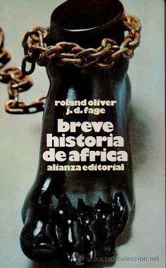 BREVE HISTORIA DE ÁFRICA - ROLAND OLIVER & J.D.FAGE. ALIANZA EDITORIAL, 1962 - Foto 1