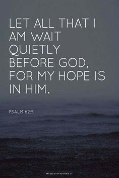 all that i ammy hope is in him bible verses quotes