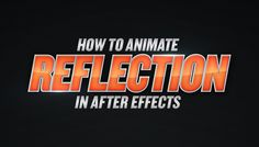 After Effects – How to Animate Reflection Tutorial