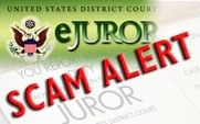 A new juror scam email, which fraudulently seeks personal information that could aid identity theft, has been reported in at least 14 federal court districts.