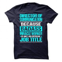 Awesome Tee For Director Of Communication T Shirts, Hoodies, Sweatshirts
