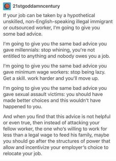 if your job can be taken by a hypothetical unskilled, non-Engiish-speaking illegal immigrant or outsourced worker, i'm going to give you some bad advice. I'm going to give you the same bad advice you gave miliennials: stop whining, you Stop Whining, All That Matters, Intersectional Feminism, Thats The Way, Faith In Humanity, Text Posts, Social Justice, Thought Provoking, In This World