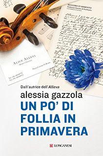 La libreria di Beppe: Un po' di follia in primavera di Alessia Gazzola