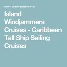 Island Windjammers Cruises - Caribbean Tall Ship Sailing Cruises