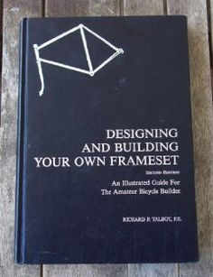 Designing and Building Your Own Frameset: An Illustrated Guide for the Amateur Bicycle Builder [Hardcover]