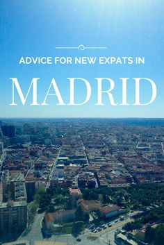 What you need to know about living in madrid, for expats living in Madrid especially those who are just moving to Madrid or Spain to start their Expat life.