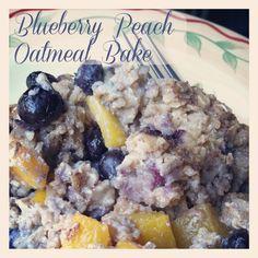 Blueberry Peach Oatmeal Bake Recipe