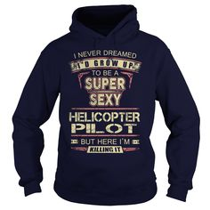 HELICOPTER PILOT T-Shirts, Hoodies. Get It Now ==>…