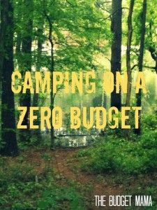 Camping on a Zero Budget | The Budget Mama correct link
