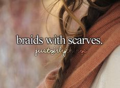 Have my hair long enough to put into a pretty fishtail braid and wear a cozy sweater w/ scarf! FALL.