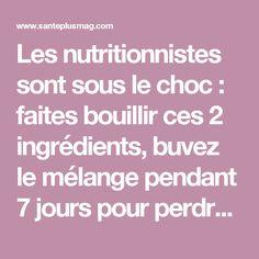 Les nutritionnistes sont sous le choc : faites bouillir ces 2 ingrédients, buvez le mélange pendant 7 jours pour perdre jusqu'à 2,5 kg !