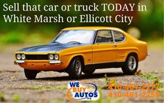 Sell that car or truck TODAY in White Marsh or Ellicott City.