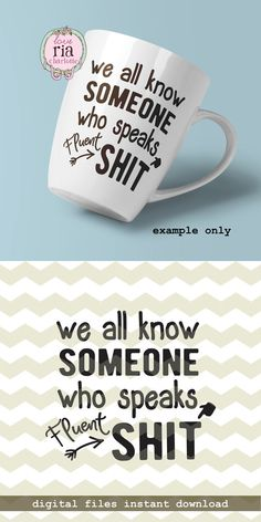Someone speaks fluent shit, office gift, funny quirky fun quote digital cut files SVG DXF studio3 files for cricut, silhouette cameo, decals