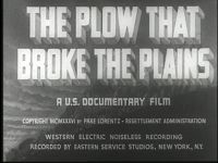 The Plow That Broke the Plains (1936). D: Pare Lorentz. Selected in 1999.