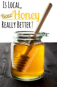 Is Local, Raw Honey Really Better? - Holistic Squid