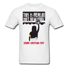 This is Berlin Not New York, Design by Brett Farkas    Not just a movie, it's now a shirt.