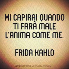 Mi capirai quando ti farà male l'anima come me. Italian Quotes, Unrequited Love, Motivational Phrases, Beautiful Words, True Stories, Inspire Me, Sentences, Positivity, Thoughts