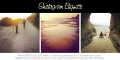 """Pick up a few Instagram Etiquette Tips and then learn how breaking the """"rules"""" can be fun as well!"""