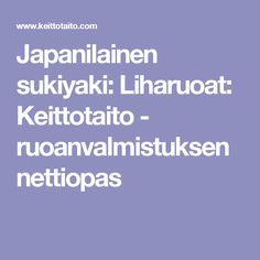 Japanilainen sukiyaki: Liharuoat: Keittotaito - ruoanvalmistuksen nettiopas
