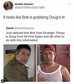 Sean Astin - Bob in Stranger Things and Doug in 50 First Dates