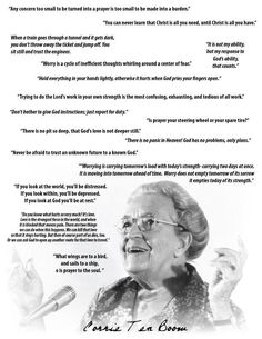 Corrie ten Boom...her quotes are a spiritual education!!!!