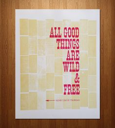 """Thoreau """"All Good Things"""" Letterpress Print by Western New York Book Arts on Scoutmob Shoppe. A so-true quote from Henry David Thoreau."""
