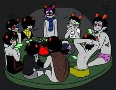 Headcanon: The Vantas's, Captor's, and Ampora's all play poker the first and last Friday of the month. Mituna is usually the winner and Eridan is usually the loser. Captor's win most of the time in general. Karkat wears 5 sweaters at all times, so he's .......covered.