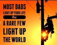 Most dads light up your life; a rare few light up the world! Love my lineman daddy!!! @Lucie Légaré Cheyer Barrios @Clarisa Borup Borup Dollman