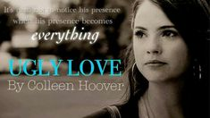Read it ! Ugly Love, Colleen Hoover, Book Boyfriends, Love At First Sight, Have Time, Being Ugly, Movies And Tv Shows, Book Worms, Good Books