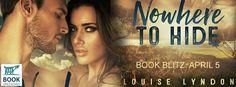 Ebook Indulgence : Nowhere to Hide - Louise Lyndon - Book Blitz