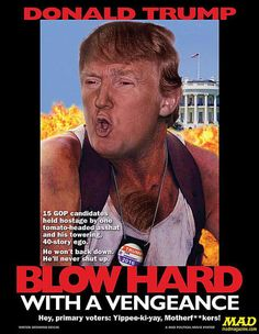 Funny Donald Trump Images to Make You Laugh and Cry: Blowhard With A Vengeance