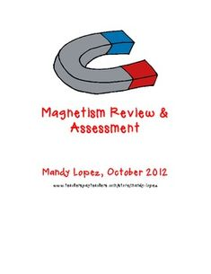 """This magnetism review and assessment align with the NC SCOS/Common Core standards. Students review the vocabulary terms attract, repel, magnetic field, magnetism, and magnetic poles through """"Find Someone Who."""" This activity requires students to walk around the room with their sheet, finding someone who can correctly answer the review questions."""