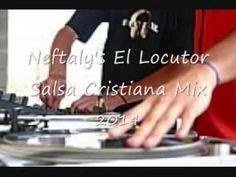 Salsa Cristiana MIX 2014...Neftaly's El Locutor..