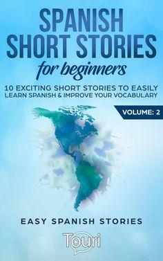 Spanish Short Stories For Beginners:10 Exciting Short Stori...
