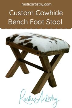 Cowhide X Leg Bench - These cowhide benches will work in so many places: in a walk-in closet, entry foyer, hall, or at the foot of a bed. Order to the size that works best for your location or we can build to a custom length. Available with brown or gray stain. Cowhide Decor, Cowhide Bench, Gray Stain, Small Bench, Rustic Bedrooms, Lodge Decor, Cow Hide, Entry Foyer, Cabin Homes