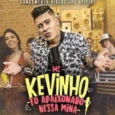 Musica MC Kevinho-Tô Apaixonado Nessa Mina,E quando ela empina,Não dá pra não querer,Geral quer se envolver,E quando ela chegou no fluxo