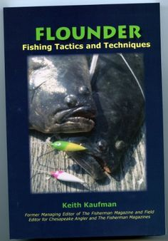 Flounder: Fishing Tactics and Techniques Fishing Books, Sport Fishing, Over The Years, Bait, Masters, Explore, Type, Hunting, Author