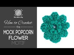 How to Crochet the Mock Popcorn Flower Motif I finished this yesterday.  Love it!