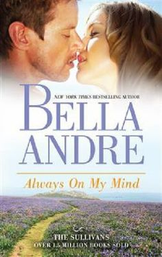 Always on my mind / Bella Andre - click here to reserve a copy from Prospect Library